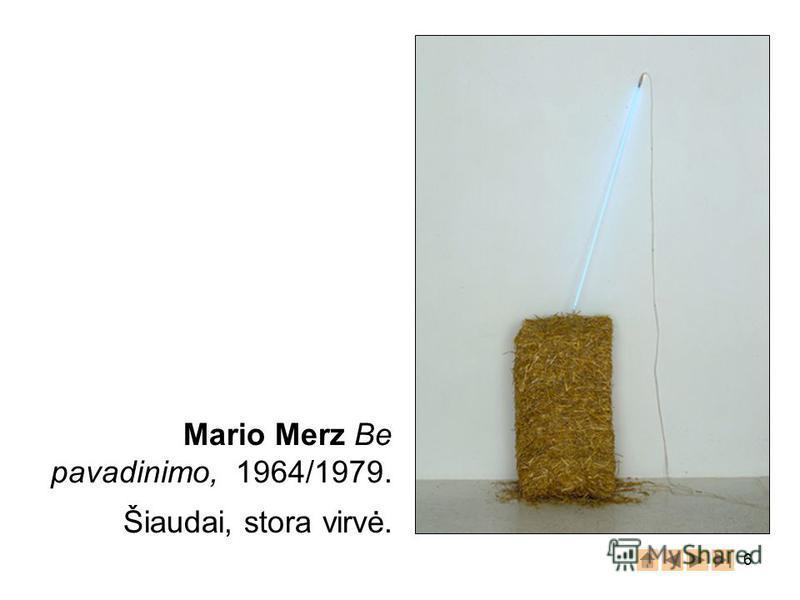 6 Mario Merz Be pavadinimo, 1964/1979. Šiaudai, stora virvė.
