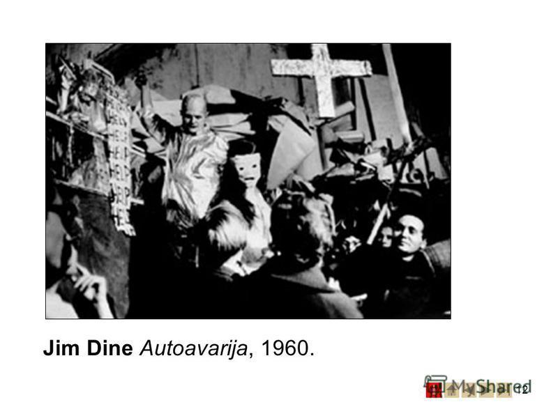 12 Jim Dine Autoavarija, 1960.