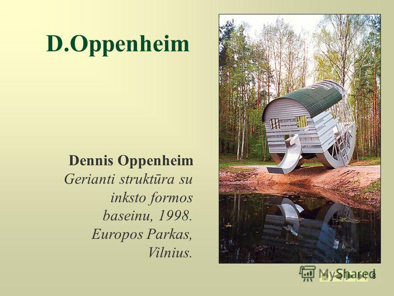 8 8 Dennis Oppenheim Gerianti struktūra su inksto formos baseinu, 1998. Europos Parkas, Vilnius.