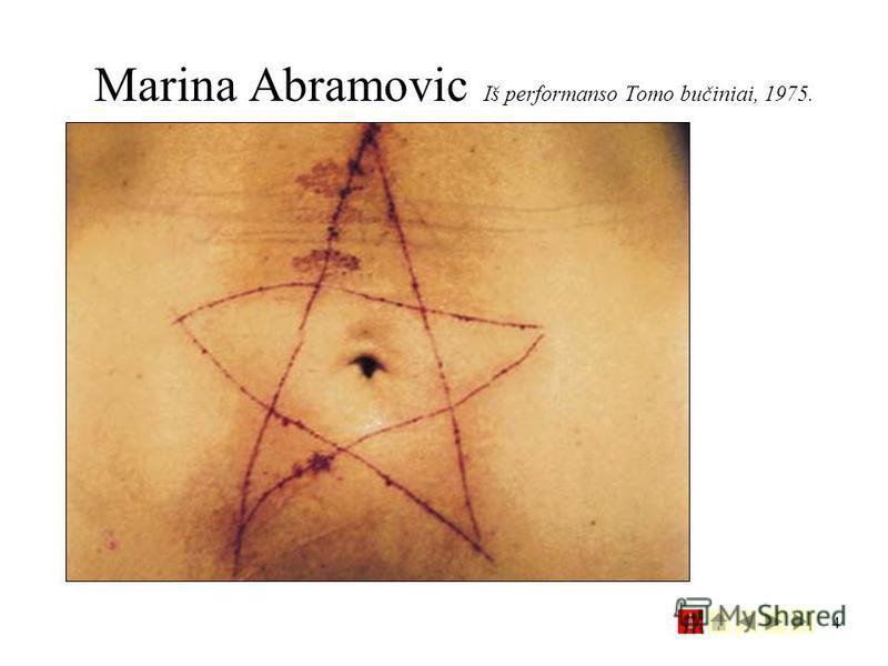 4 Marina Abramovic Iš performanso Tomo bučiniai, 1975.