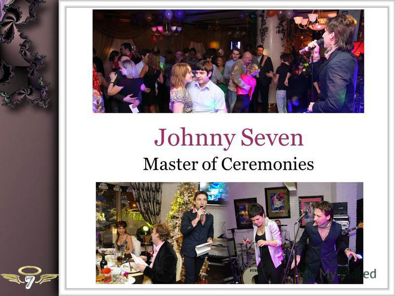 Johnny Seven Master of Ceremonies