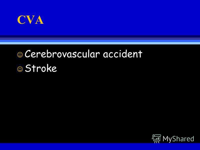 CVA J Cerebrovascular accident J Stroke