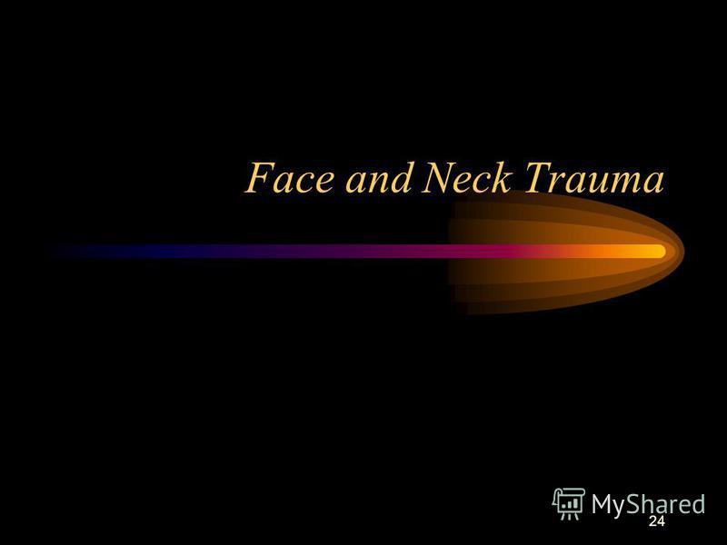 24 Face and Neck Trauma