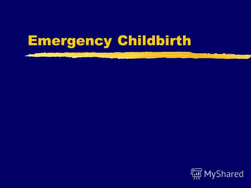 Emergency Childbirth