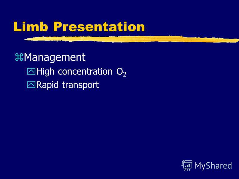 zManagement yHigh concentration O 2 yRapid transport