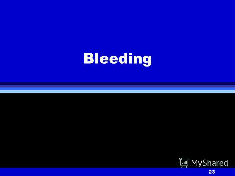 23 Bleeding
