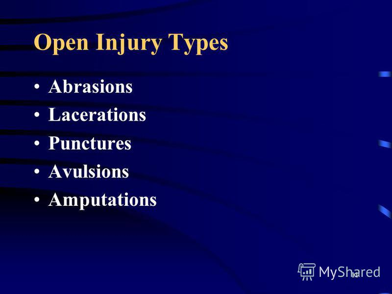 11 Open Injury Types Abrasions Lacerations Punctures Avulsions Amputations
