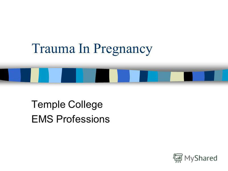 Trauma In Pregnancy Temple College EMS Professions