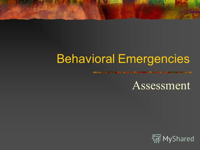 Behavioral Emergencies Assessment