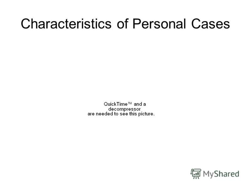 Characteristics of Personal Cases