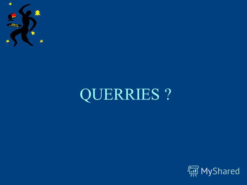 QUERRIES ?