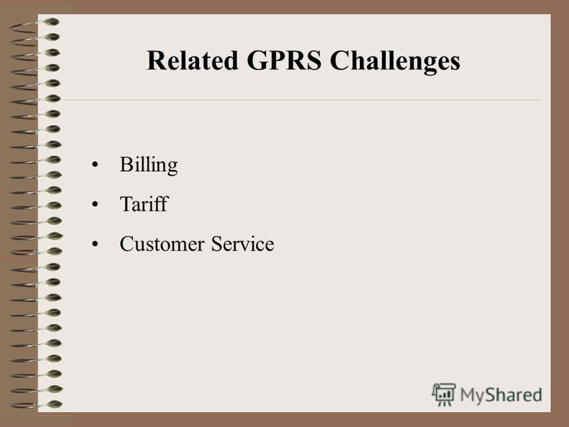 Billing Tariff Customer Service Related GPRS Challenges