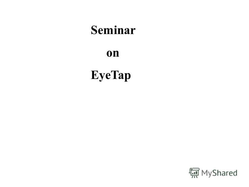 Seminar on EyeTap