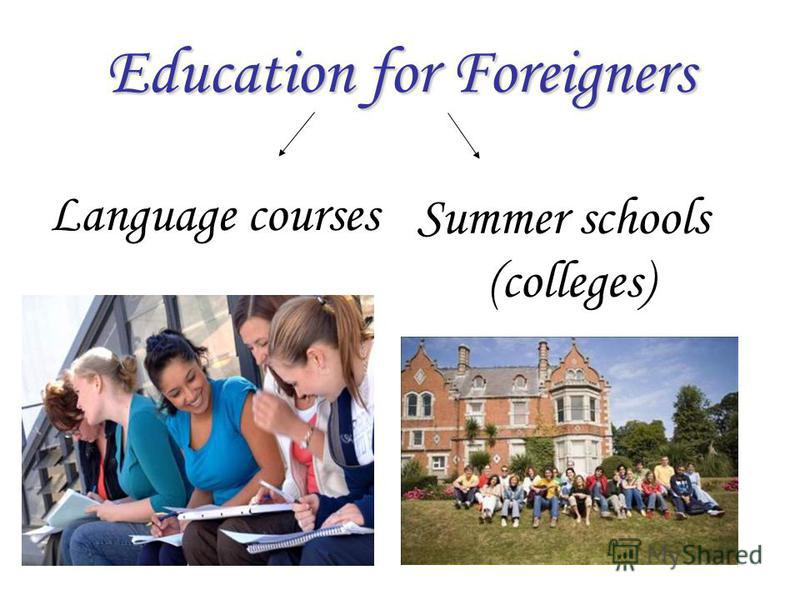 Education for Foreigners Language courses Summer schools (colleges)