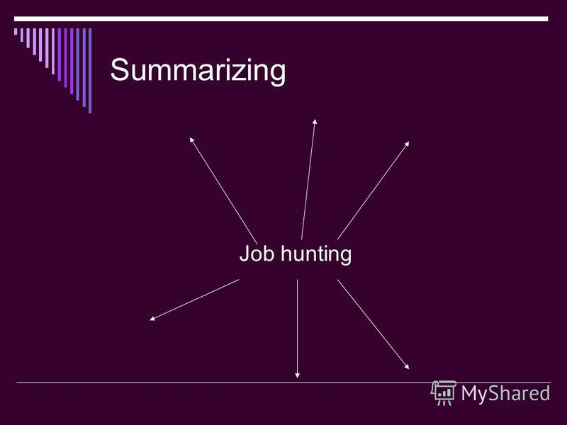 Summarizing Job hunting