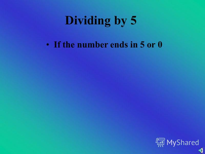 Now You Try Are these numbers divisible by 4? a)584 b)261 c)56 d)920 e)767