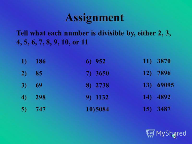 REVIEW Divisible by 1 Divisible by 2 Divisible by 3 Divisible by 4 Divisible by 5 Divisible by 6 Divisible by 8 Divisible by 9 Divisible by 10 Divisible by 11