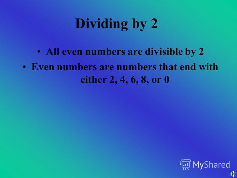 Now You Try Are these numbers divisible by 1? a)578 b)398 c)48 d)1903 e)490