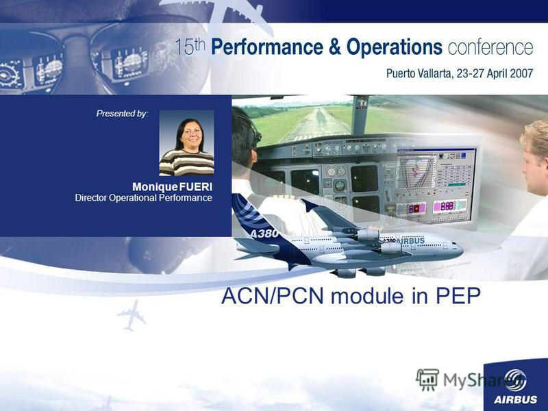 ACN/PCN module in PEP Monique FUERI Director Operational Performance Presented by: