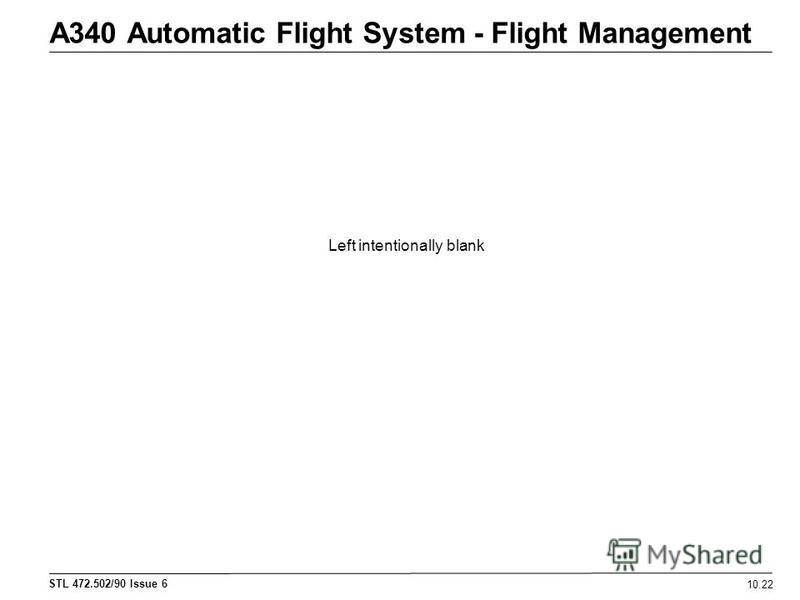 STL 472.502/90 Issue 6 A340 Automatic Flight System - Flight Management 10.22 Left intentionally blank
