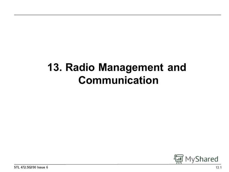 13.1 13. Radio Management and Communication