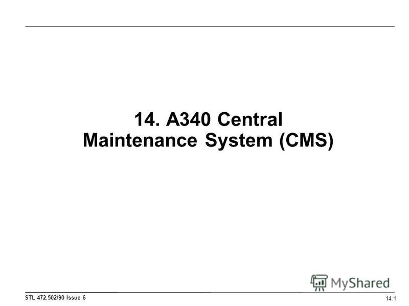 14. A340 Central Maintenance System (CMS) 14.1