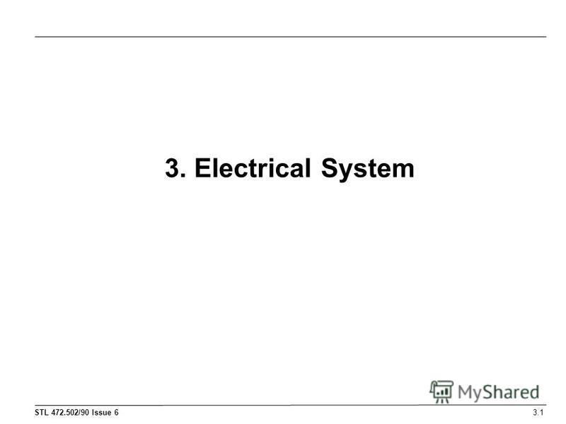 STL 472.502/90 Issue 6 3. Electrical System 3.1
