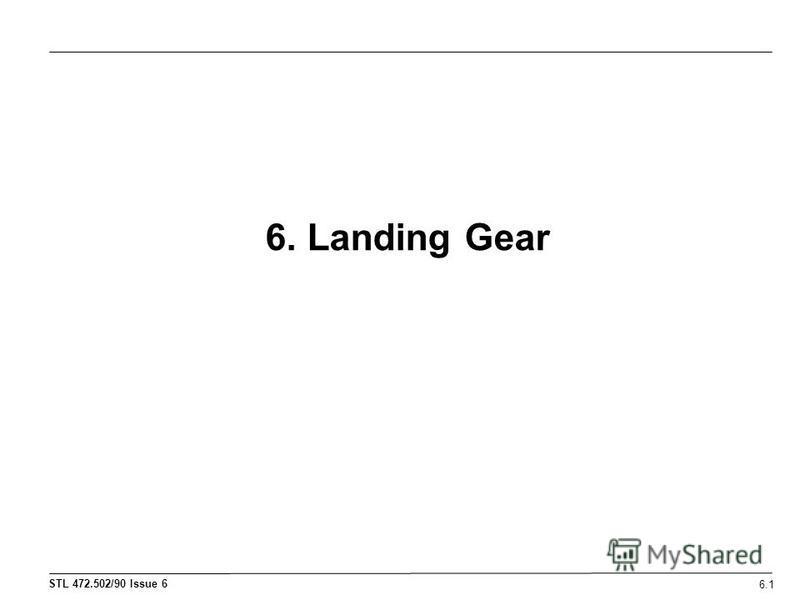 6. Landing Gear 6.1