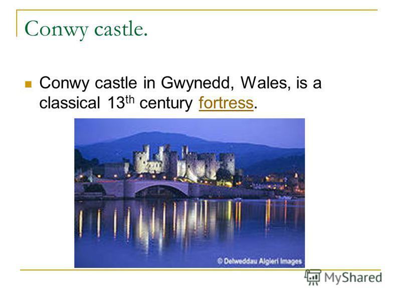 Conwy castle. Conwy castle in Gwynedd, Wales, is a classical 13 th century fortress.fortress
