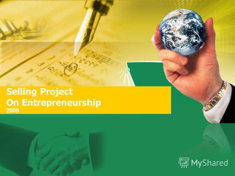 Selling Project On Entrepreneurship 2009