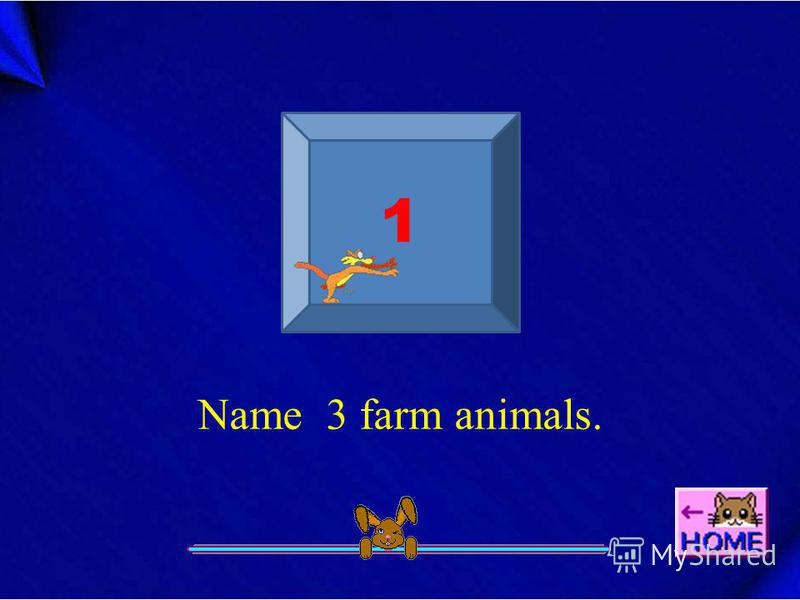 1 Name 3 farm animals.