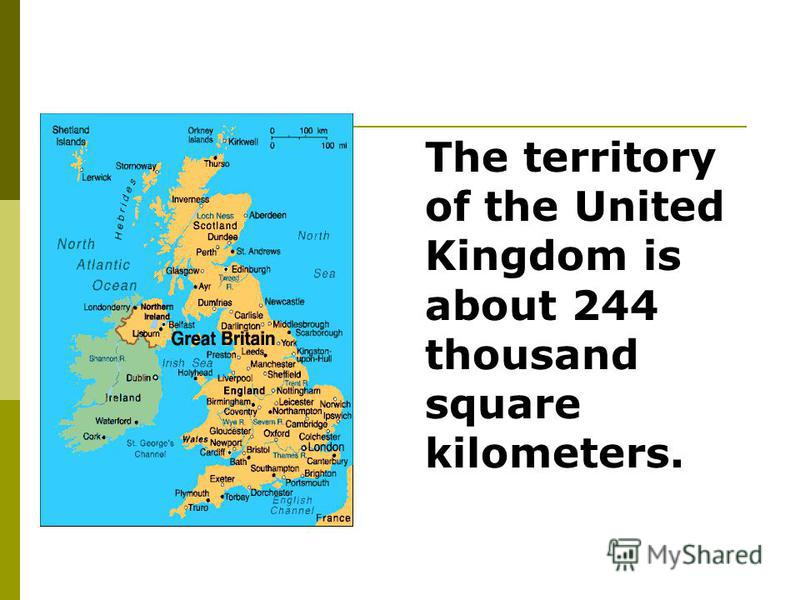 The territory of the United Kingdom is about 244 thousand square kilometers.