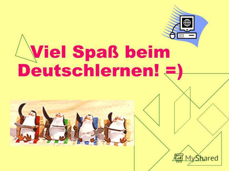 Viel Spaß beim Deutschlernen! =)
