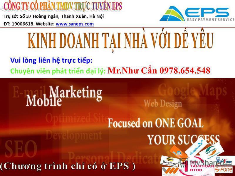 Tr s: S 37 Hoàng ngân, Thanh Xuân, Hà Ni ĐT: 19006618. Website: www.saneps.com Vui lòng liên h trc tip: Chuyên viên phát trin đ i lý: Mr.Như Cn 0978.654.548
