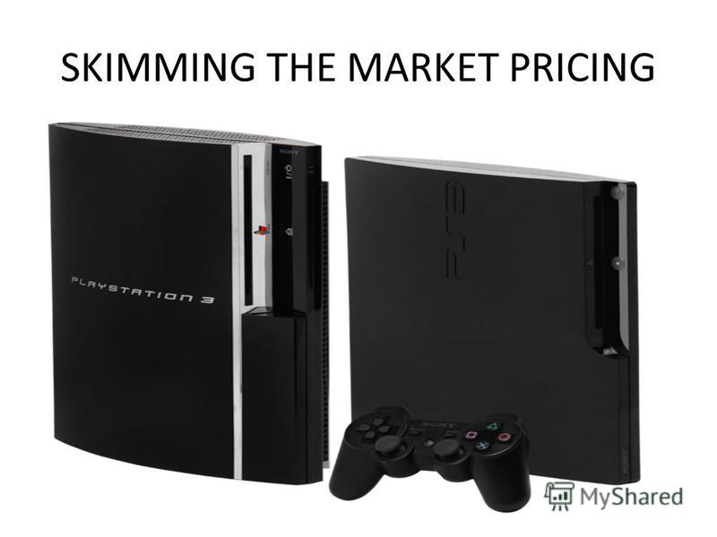 SKIMMING THE MARKET PRICING