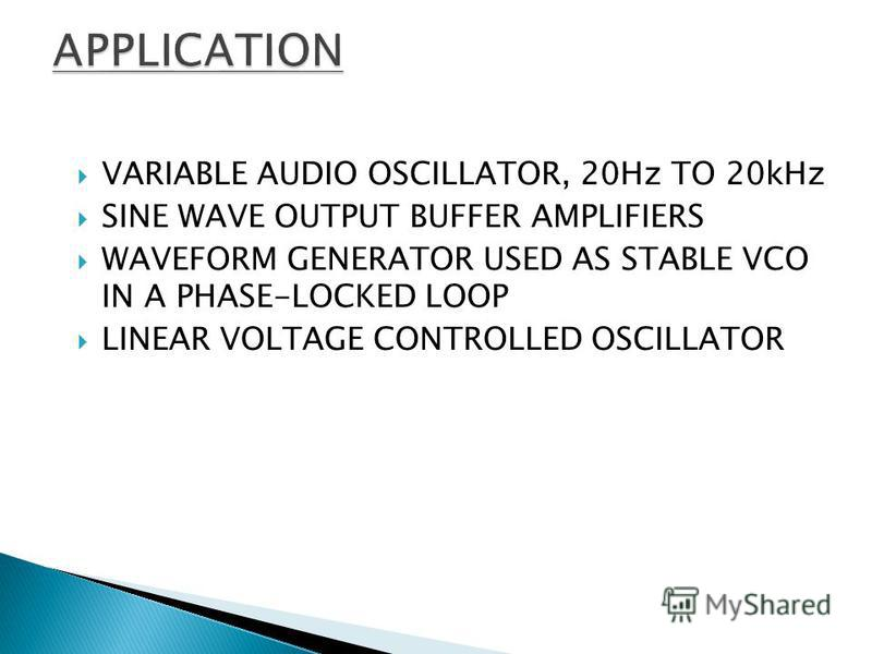 VARIABLE AUDIO OSCILLATOR, 20Hz TO 20kHz SINE WAVE OUTPUT BUFFER AMPLIFIERS WAVEFORM GENERATOR USED AS STABLE VCO IN A PHASE-LOCKED LOOP LINEAR VOLTAGE CONTROLLED OSCILLATOR