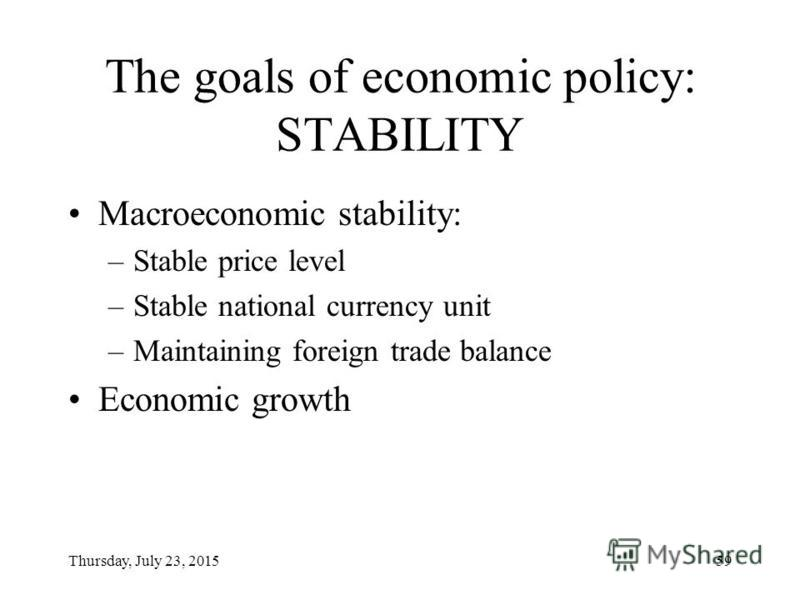Thursday, July 23, 201558 The goals of economic policy: EQUITY Economic freedom Fair distribution of income Economic security