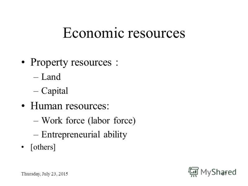 Thursday, July 23, 201566 What is economics concerned about? What to produce How to produce For whom to produce