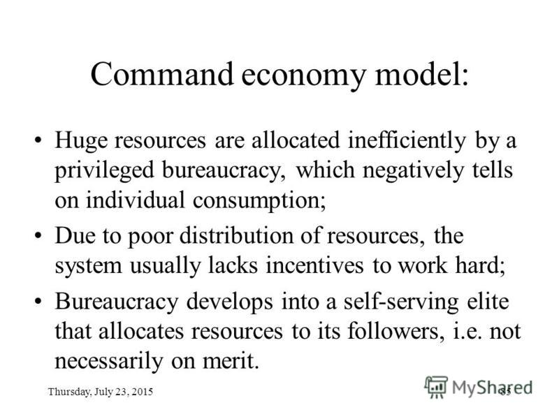 Thursday, July 23, 201584 Different economic models differently resolve the problems of: What to produce How to produce To whom the produce is distributed