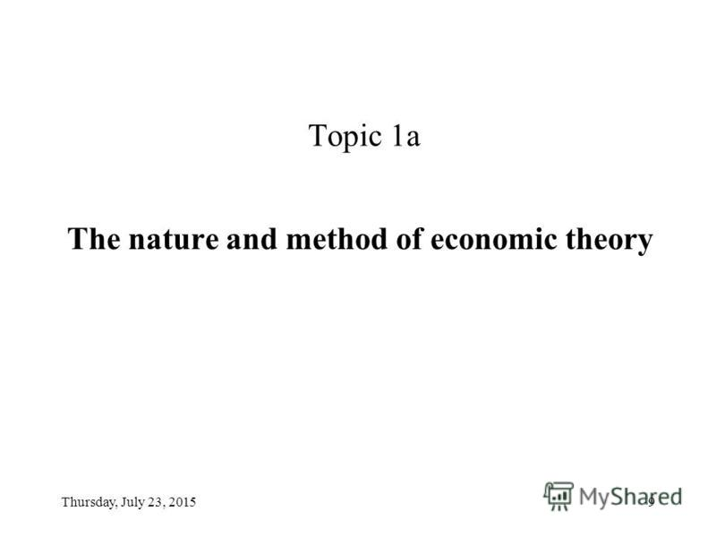 Lecture 1. The nature and method of economic theory. Essence of the economizing problem Topic 1a. Yevgeniy M. Orel, C.Sc.(Econ.), Docent, Faculty of Economic Science, NaUKMA Fundamentals of Economic Theory