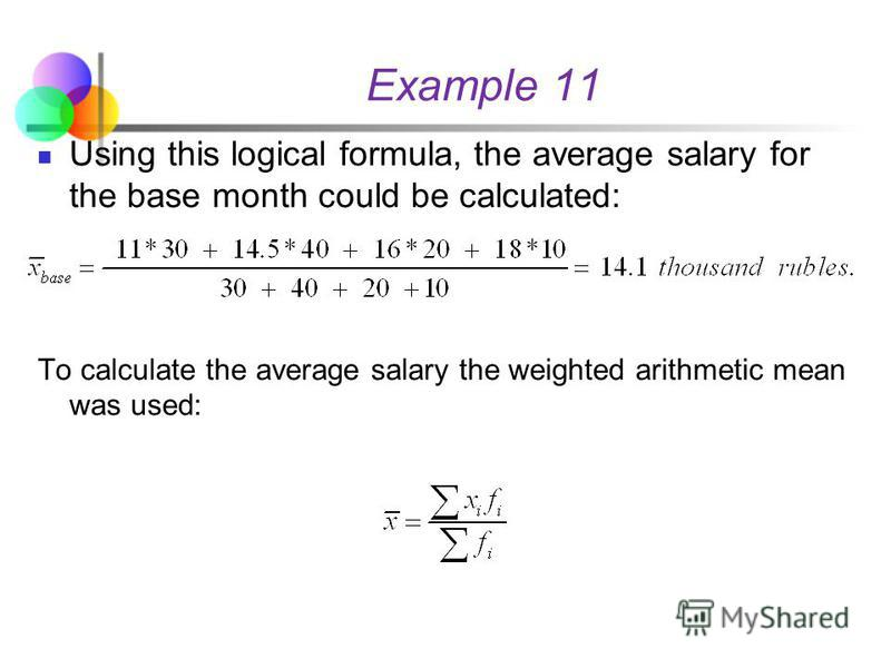 Example 11 For the base month Wages fund is not known, but the number of personnel is known. Wages fund is the total sum of values Wi and could be defined by multiplication between salary per person (variants xi) and the number of personnel (frequenc