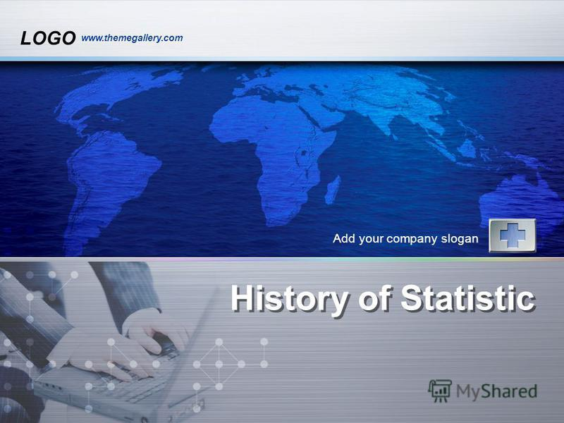 LOGO www.themegallery.com History of Statistic Add your company slogan