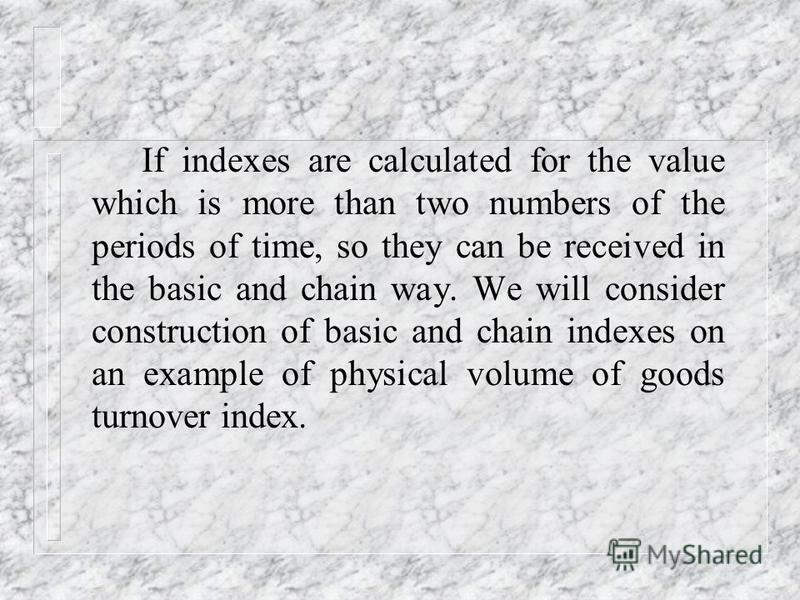 Chain and basic indexes