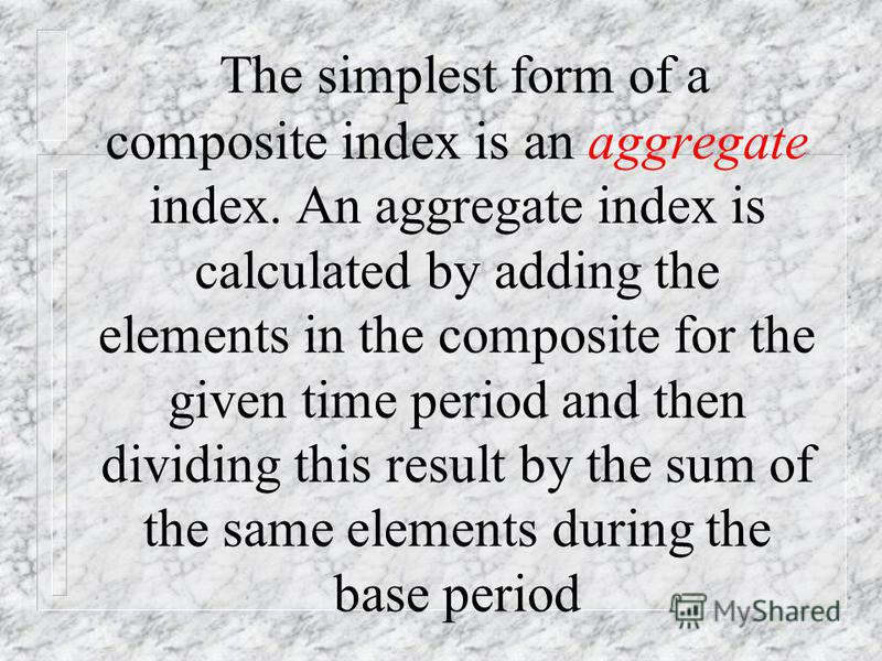 General (composite) index is the relative indicator characterising change of the complex phenomenon, consisting of the elements which can not be added directly