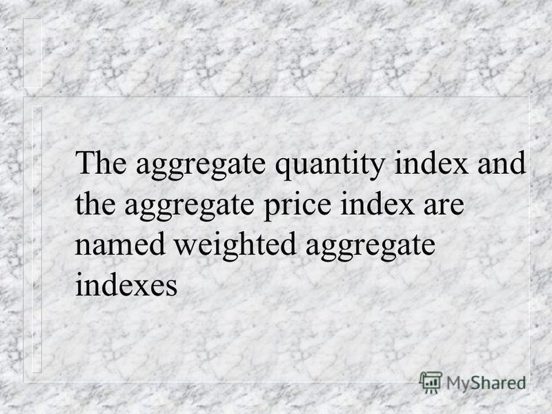 Aggregate value index can be calculated using the following equation:, where - total turnover or total monetary worth of all commodities for base and current periods of time, respectively
