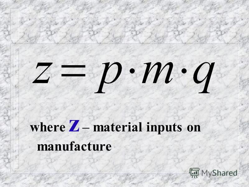 Cost of material inputs on production depends from: q -quantities of issued production; m -specific expenses of raw materials and materials; p -the prices for raw materials and materials.