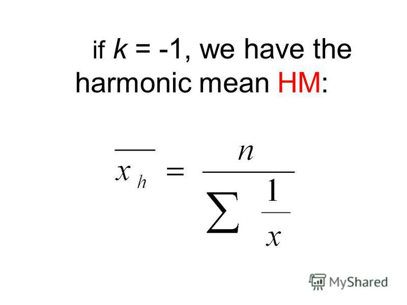 in case of k =0, we get the geometric mean GM: