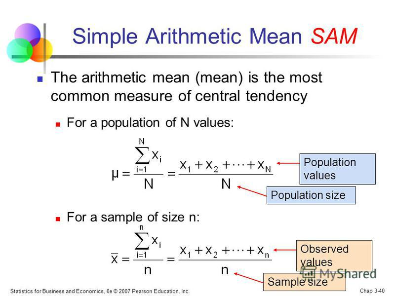 Simple Arithmetic Mean SAM In this case, the simple arithmetic mean SAM was used and it could be calculated by the following equation: where n – the number of values in the sample or the size of population