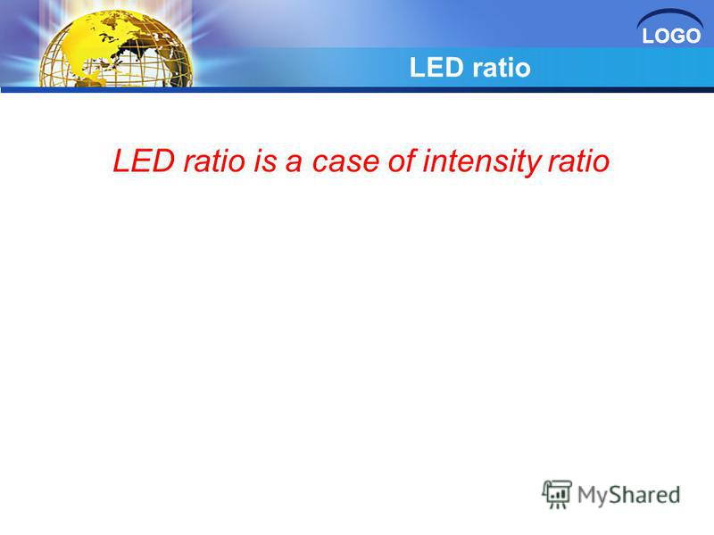 LOGO LED ratio LED ratio is a case of intensity ratio