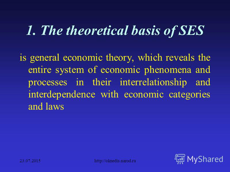 1. Place of SES in the Science SES is an independent scientific discipline but the quantitative measurement of economic processes and phenomena is based on the economic theory, the results of research of the qualitative aspects of economic processes,